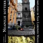 Neapolis sotterrata: a San Lorenzo Maggiore per un incontro d'amore